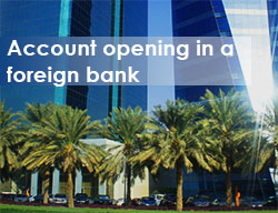 Account opening in a foreign bank. Opening bank account in Dubai, UAE.